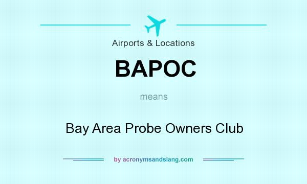 What does BAPOC mean? It stands for Bay Area Probe Owners Club