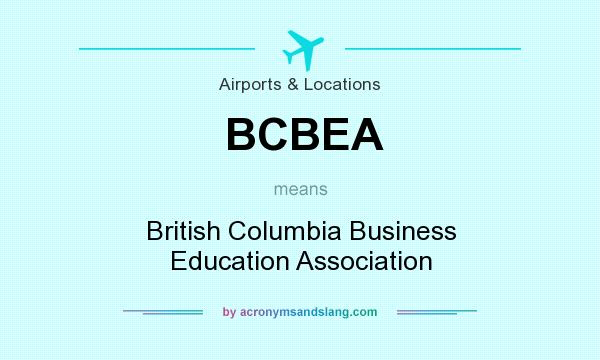 What does BCBEA mean? It stands for British Columbia Business Education Association