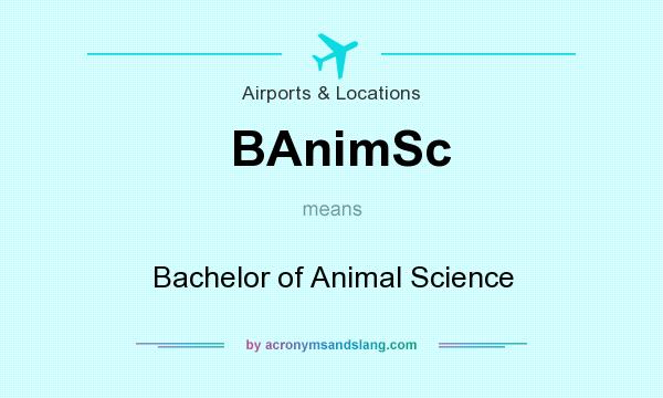 What does BAnimSc mean? It stands for Bachelor of Animal Science