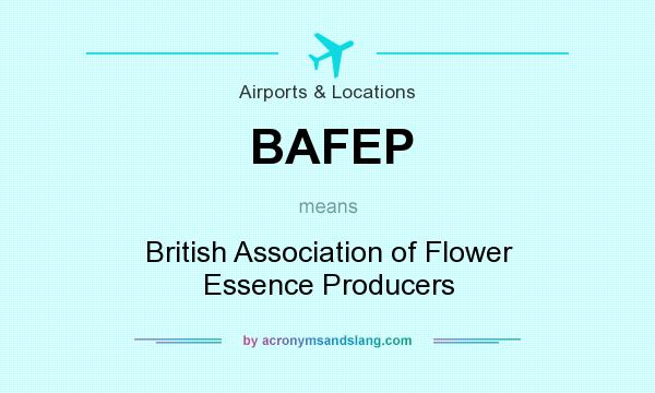 What does BAFEP mean? It stands for British Association of Flower Essence Producers