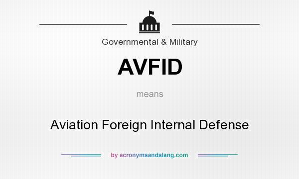 What does AVFID mean? It stands for Aviation Foreign Internal Defense