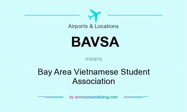 What does BAVSA mean? It stands for Bay Area Vietnamese Student Association