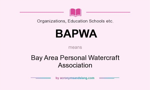 What does BAPWA mean? It stands for Bay Area Personal Watercraft Association