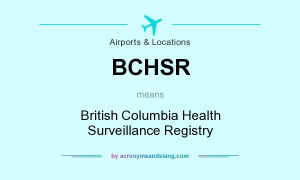 What does BCHSR mean? It stands for British Columbia Health Surveillance Registry