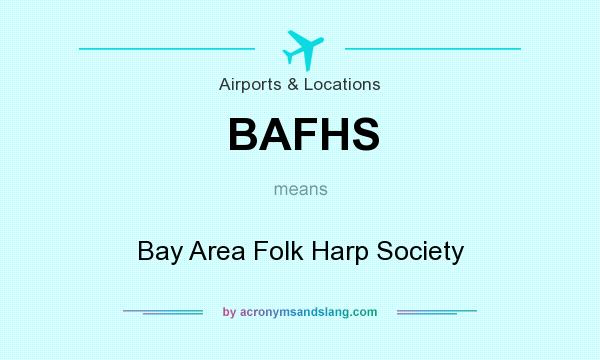 What does BAFHS mean? It stands for Bay Area Folk Harp Society