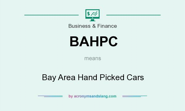 What does BAHPC mean? It stands for Bay Area Hand Picked Cars
