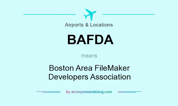 What does BAFDA mean? It stands for Boston Area FileMaker Developers Association