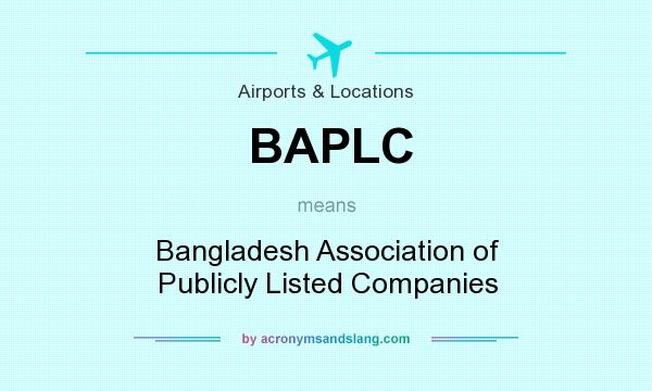 What does BAPLC mean? It stands for Bangladesh Association of Publicly Listed Companies