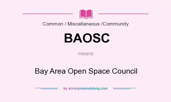 What does BAOSC mean? It stands for Bay Area Open Space Council
