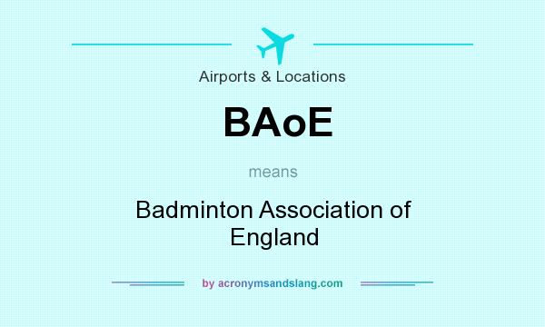 What does BAoE mean? It stands for Badminton Association of England