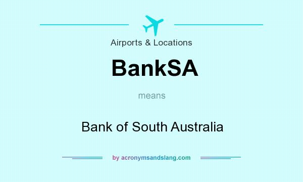 What does BankSA mean? It stands for Bank of South Australia