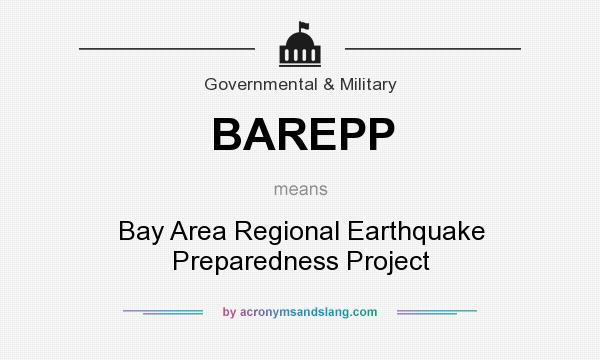 What does BAREPP mean? It stands for Bay Area Regional Earthquake Preparedness Project