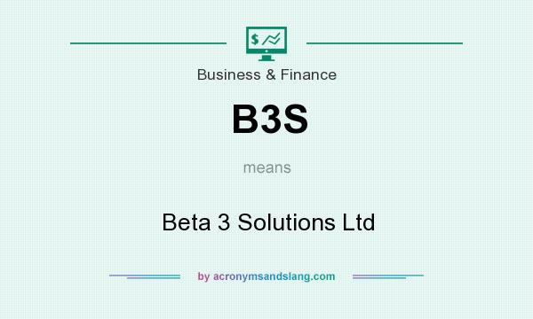 What does B3S mean? It stands for Beta 3 Solutions Ltd