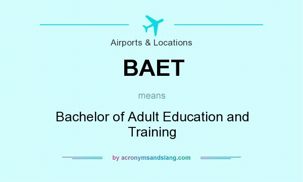Baet bachelor of adult education and training in for Bachelor definition