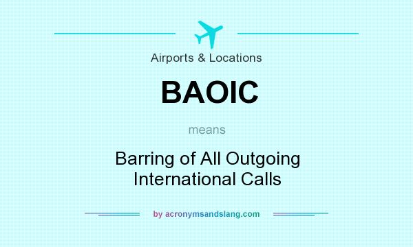 What does BAOIC mean? It stands for Barring of All Outgoing International Calls