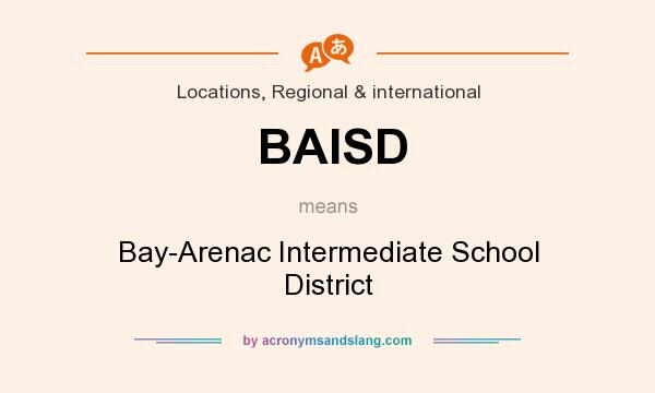 What does BAISD mean? It stands for Bay-Arenac Intermediate School District