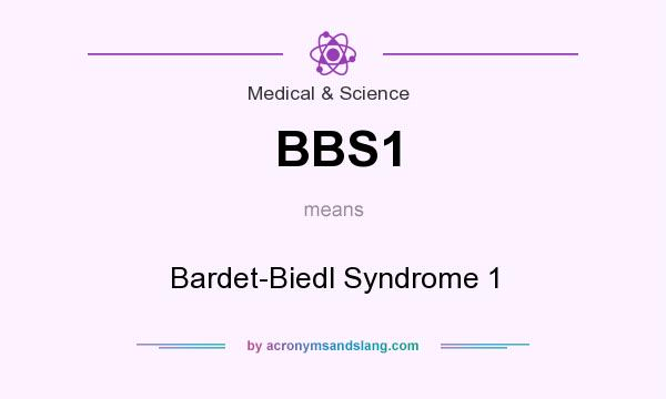 What does BBS1 mean? It stands for Bardet-Biedl Syndrome 1