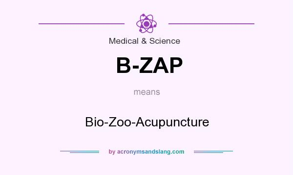 What does B-ZAP mean? It stands for Bio-Zoo-Acupuncture