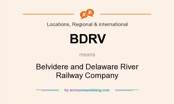 What does BDRV mean? It stands for Belvidere and Delaware River Railway Company