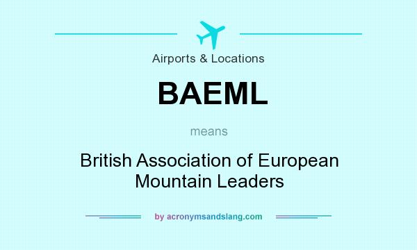 What does BAEML mean? It stands for British Association of European Mountain Leaders
