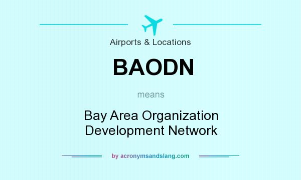 What does BAODN mean? It stands for Bay Area Organization Development Network