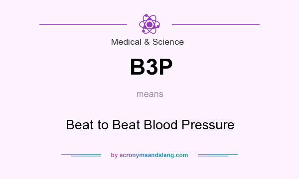 What does B3P mean? It stands for Beat to Beat Blood Pressure