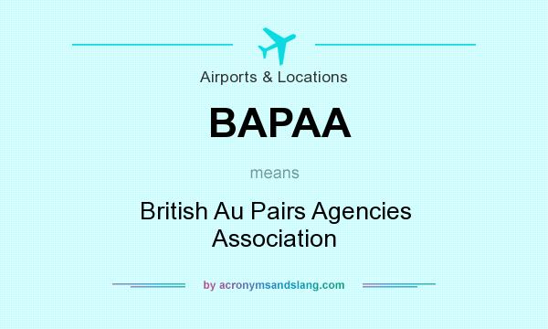 What does BAPAA mean? It stands for British Au Pairs Agencies Association