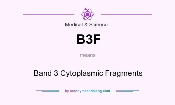What does B3F mean? It stands for Band 3 Cytoplasmic Fragments