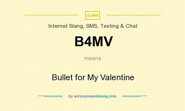 What does B4MV mean? It stands for Bullet for My Valentine