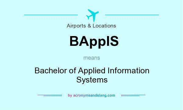 What does BAppIS mean? It stands for Bachelor of Applied Information Systems