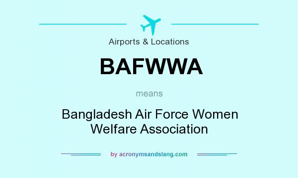 What does BAFWWA mean? It stands for Bangladesh Air Force Women Welfare Association