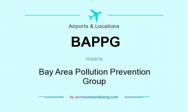 What does BAPPG mean? It stands for Bay Area Pollution Prevention Group