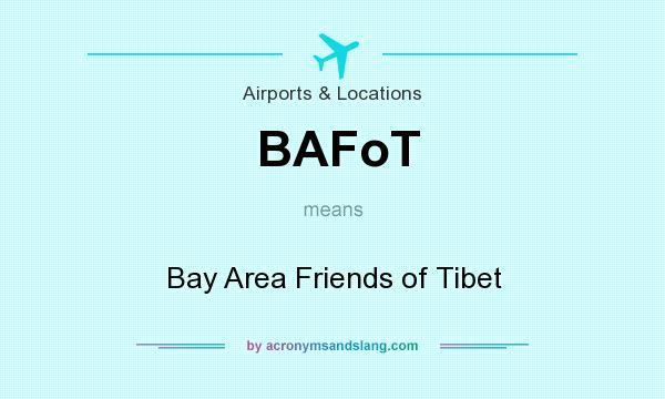 What does BAFoT mean? It stands for Bay Area Friends of Tibet