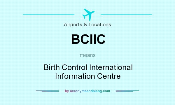 What does BCIIC mean? It stands for Birth Control International Information Centre