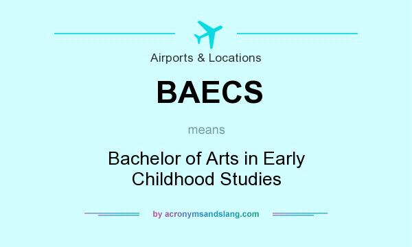 What does BAECS mean? It stands for Bachelor of Arts in Early Childhood Studies