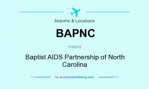 What does BAPNC mean? It stands for Baptist AIDS Partnership of North Carolina