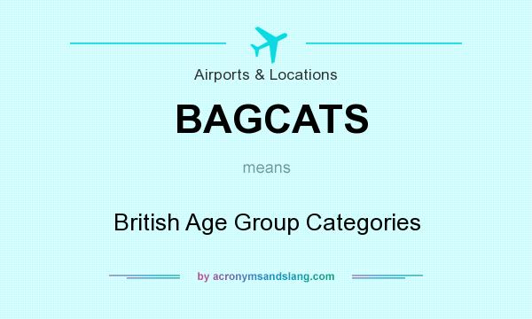 What does BAGCATS mean? It stands for British Age Group Categories