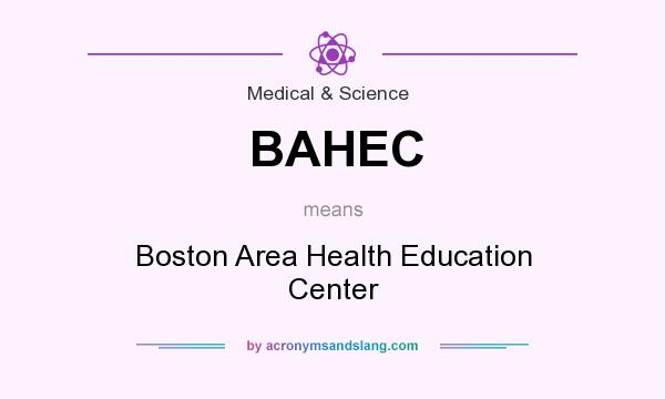 What does BAHEC mean? It stands for Boston Area Health Education Center
