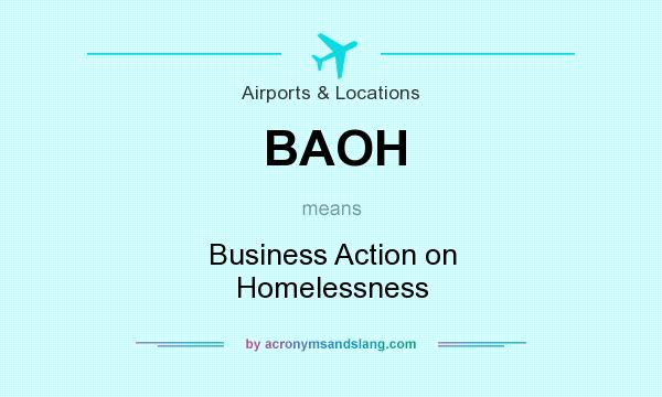 What does BAOH mean? It stands for Business Action on Homelessness