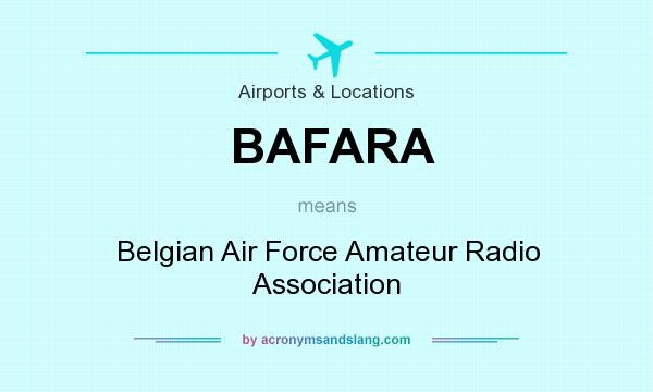 What does BAFARA mean? It stands for Belgian Air Force Amateur Radio Association
