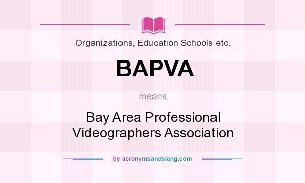 What does BAPVA mean? It stands for Bay Area Professional Videographers Association