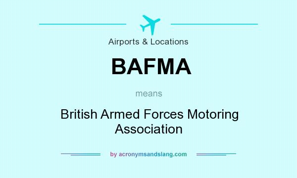 What does BAFMA mean? It stands for British Armed Forces Motoring Association