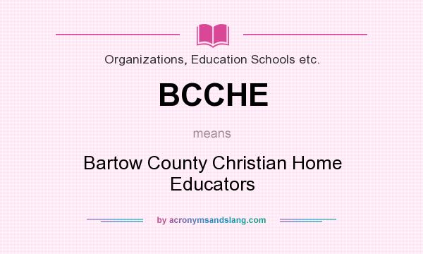 What does BCCHE mean? It stands for Bartow County Christian Home Educators