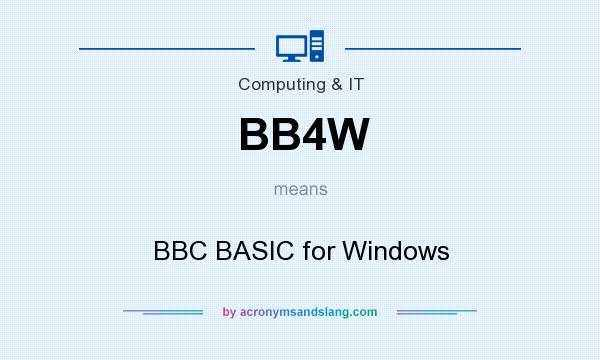 What does BB4W mean? It stands for BBC BASIC for Windows