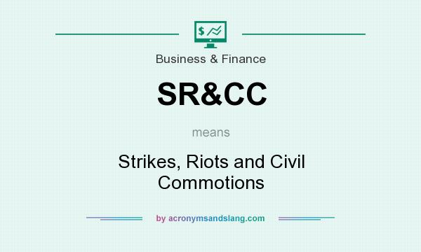 What does SR&CC mean? It stands for Strikes, Riots and Civil Commotions