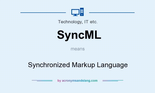 What does SyncML mean? It stands for Synchronized Markup Language