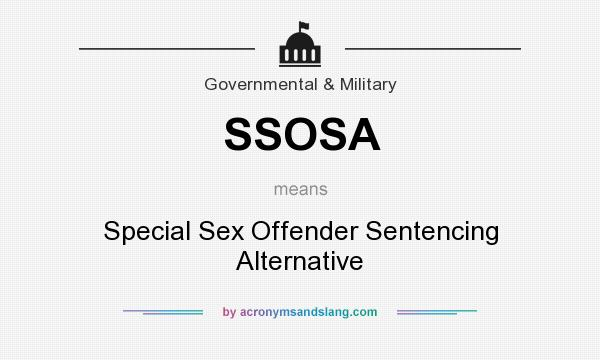 What does SSOSA mean? It stands for Special Sex Offender Sentencing Alternative