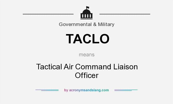 What does TACLO mean? It stands for Tactical Air Command Liaison Officer