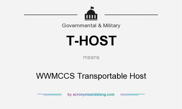 What does T-HOST mean? It stands for WWMCCS Transportable Host