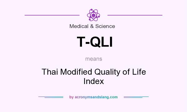 What does T-QLI mean? It stands for Thai Modified Quality of Life Index